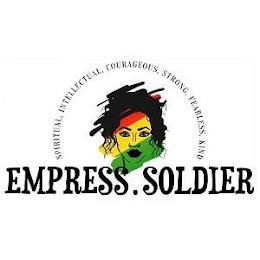 EMPRESS.SOLDIER SPIRITUAL, INTELLECTUAL, COURAGEOUS, STRONG, FEARLESS, KIND trademark