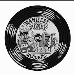 MANIFEST MONEY RECORDS trademark
