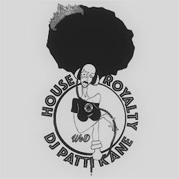DJ PATTI KANE HOUSE ROYALTY trademark