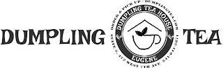 DUMPLING TEA HOUSE EUGENE ORDER & PICK UP - DUMPLINGTEA.COM SUITE 5, 472 WEST 7TH AVE 541-841-5871 trademark