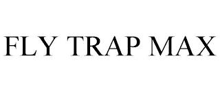FLY TRAP MAX trademark