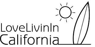 LOVELIVININCALIFORNIA trademark